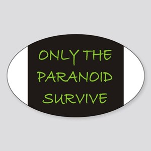 Only The Paranoid Survive Oval Sticker