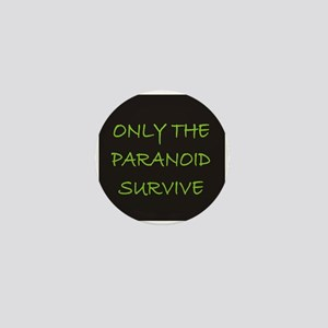 Only The Paranoid Survive Mini Button