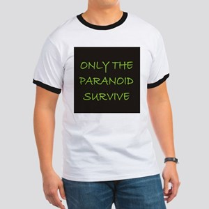 Only The Paranoid Survive Ringer T
