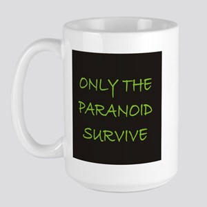 Only The Paranoid Survive Large Mug