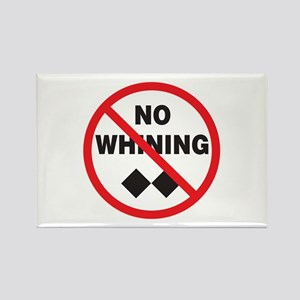 No Whining Rectangle Magnet (10 pack)