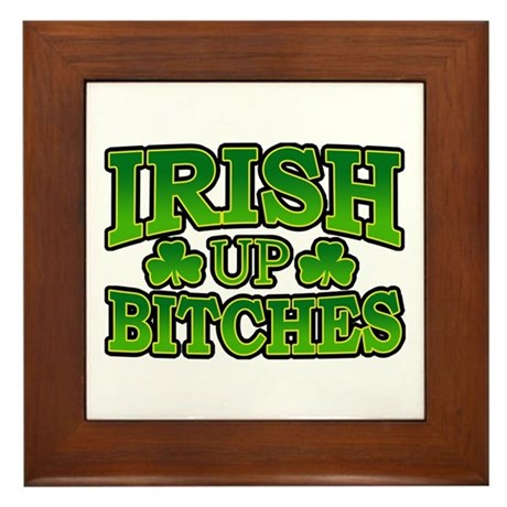 Irish Up Bitches Framed Tile