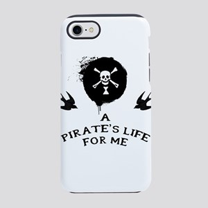 A Pirate's Life For Me iPhone 8/7 Tough Case
