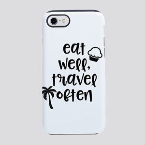 Eat well, travel often large iPhone 8/7 Tough Case