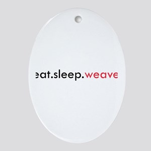 Eat Sleep Weave Oval Ornament