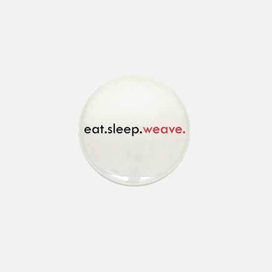 Eat Sleep Weave Mini Button