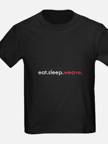 Eat Sleep Weave T