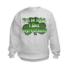 I'm So Irish I Shit Leprechauns Sweatshirt