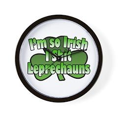 I'm So Irish I Shit Leprechauns Wall Clock