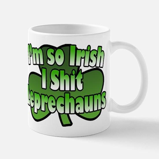 I'm So Irish I Shit Leprechauns Mug