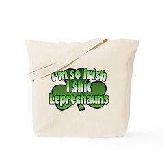 I'm So Irish I Shit Leprechauns Tote Bag