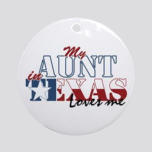 My Aunt in TX Ornament (Round)