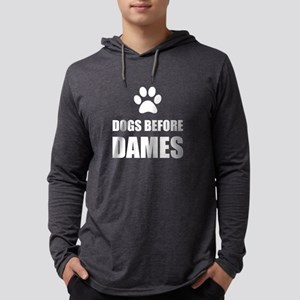 Dogs Before Dames Funny Long Sleeve T-Shirt