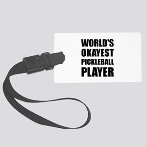 Worlds Okayest Pickleball Player Funny Luggage Tag