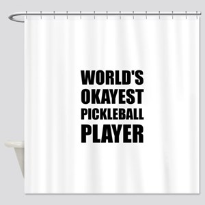 Worlds Okayest Pickleball Player Funny Shower Curt