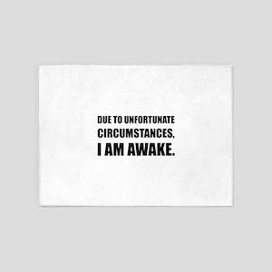 Unfortunate Circumstances I Am Awake Funny Quote 5