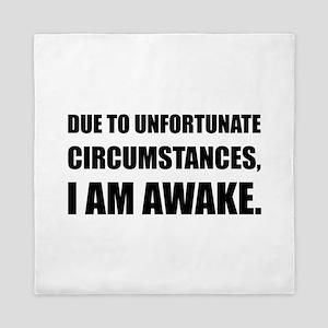 Unfortunate Circumstances I Am Awake Funny Quote Q