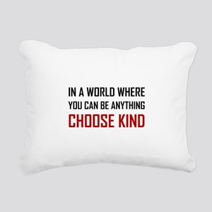 Where You Can Be Anything Choose Kind Quote Rectan