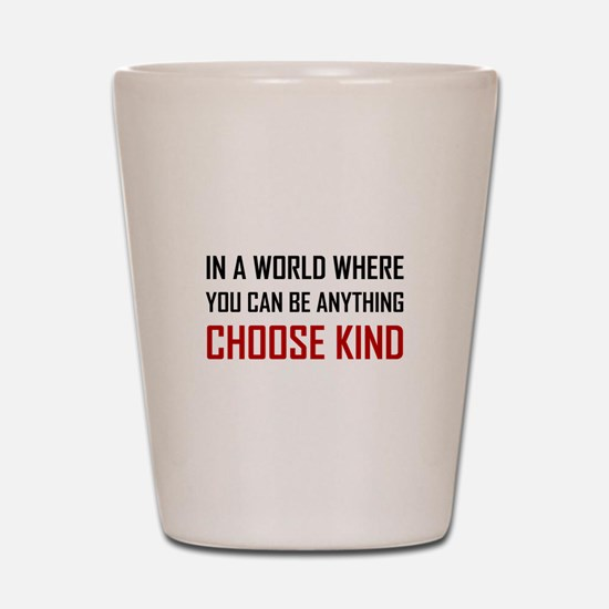 Where You Can Be Anything Choose Kind Quote Shot G
