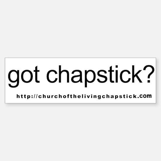 Got Chapstick Bumper Bumper Bumper Sticker