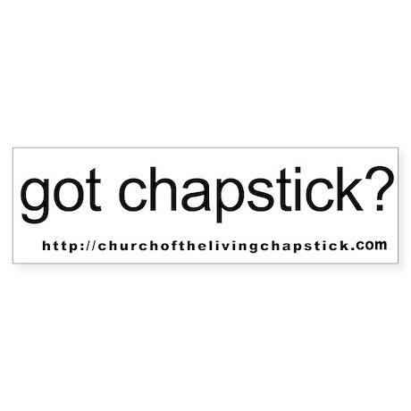 Got Chapstick Bumper Sticker