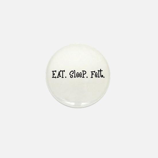 Eat Sleep Felt Mini Button