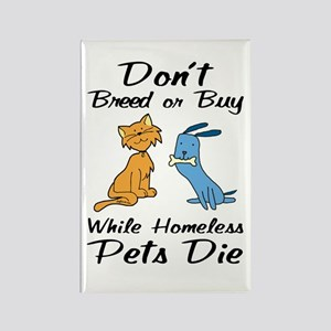 Don't Breed or Buy Cat&Dog Rectangle Magnet