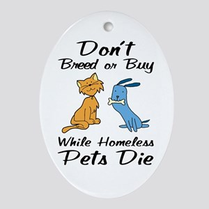 Don't Breed or Buy Cat&Dog Oval Ornament