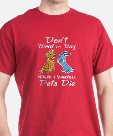 Don't Breed or Buy Cat&Dog T-Shirt