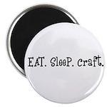 Eat Sleep Craft Magnet