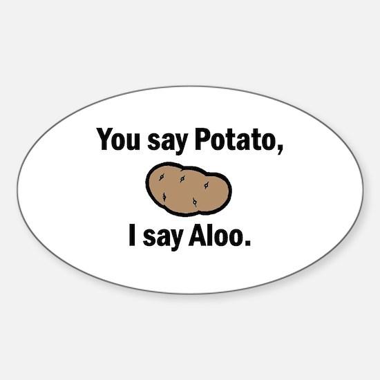 I say Aloo Oval Decal