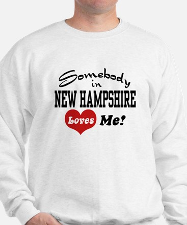 Somebody in New Hampshire Loves Me Sweatshirt