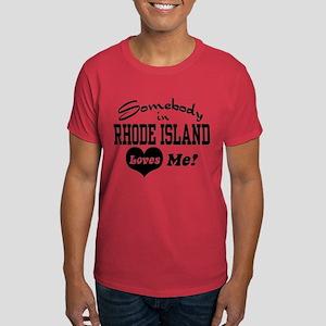 Somebody in Rhode Island Loves Me Dark T-Shirt