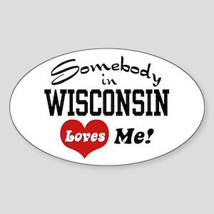 Somebody in Wisconsin Loves Me Oval Sticker