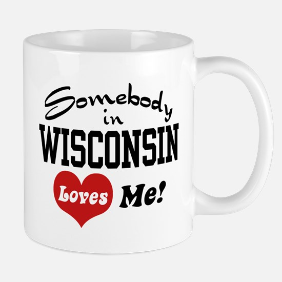 Somebody in Wisconsin Loves Me Mug