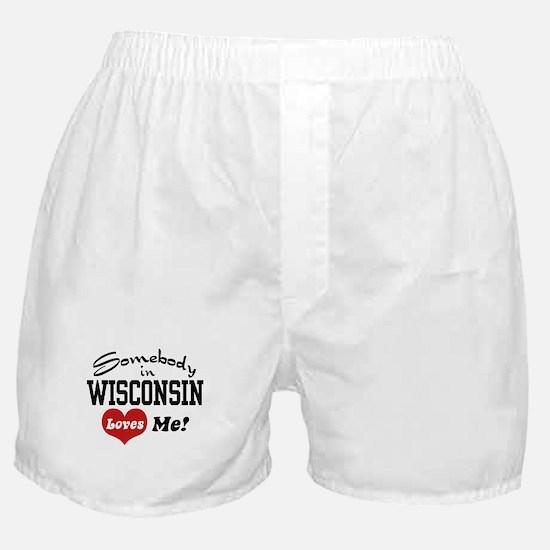 Somebody in Wisconsin Loves Me Boxer Shorts