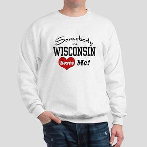 Somebody in Wisconsin Loves Me Sweatshirt
