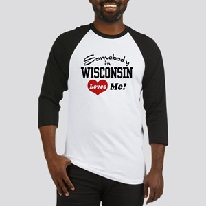 Somebody in Wisconsin Loves Me Baseball Jersey