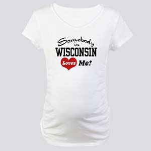 Somebody in Wisconsin Loves Me Maternity T-Shirt