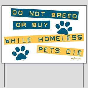 Do Not Breed or Buy Labels Yard Sign