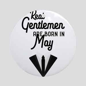 Real Gentlemen are born in May Ca9s Round Ornament