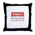 Hello I'm A Scrapbooker Throw Pillow