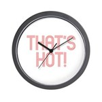 THAT'S HOT! Wall Clock