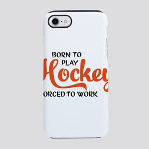Born to play hockey forced t iPhone 8/7 Tough Case