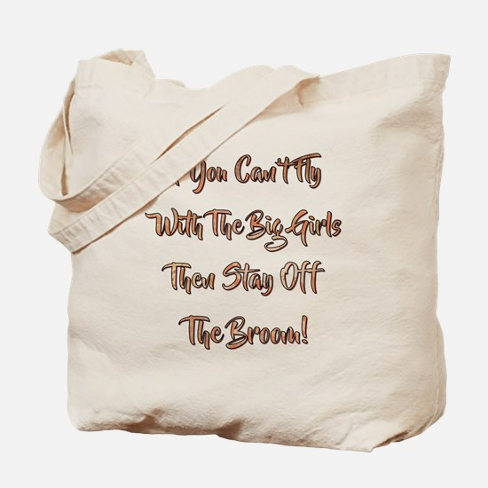IF YOU CAN'T FLY... Tote Bag