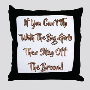 IF YOU CAN'T FLY... Throw Pillow