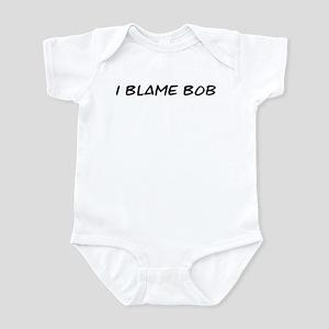 I Blame Bob Infant Bodysuit