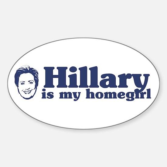 Hillary is my Homegirl Oval Decal