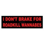 Roadkill Wannabes Bumper Sticker