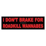 Roadkill Wannabes Bumper Sticker